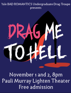 Drag Me To Hell: November 1 and 2, 8pm, Pauli Murray Lighten Theatre, Free Admission