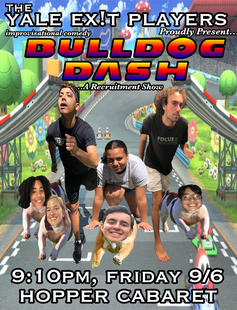 The Yale Exit Players Present: Bulldog DASH, a Recruitment Show!
