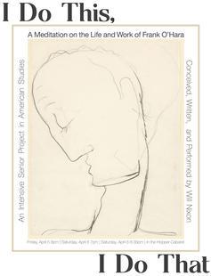 I Do This, I Do That: A Meditation on Frank O'Hara Poster