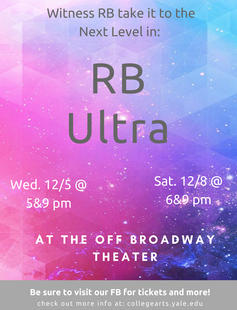 """Witness RB take it to the next level in: RB Ultra. Wed 12/5 @ 5&9pm, Sat 12/8 @ 6&9pm, at the Off-Broadway Theater."""